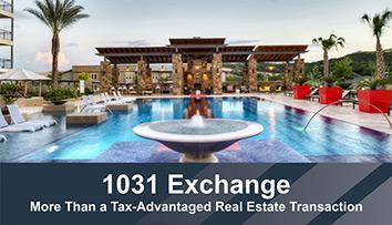 1031 Exchange - More Than a Tax-Advantaged Real Estate Transaction